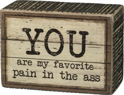 Wood Block Sign: 'Favorite Pain in the Ass'