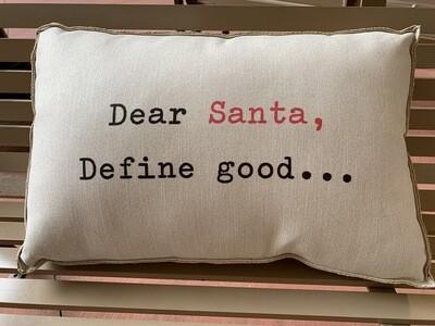 Christmas Farmhouse Pillow: 'Dear Santa..Define Good'