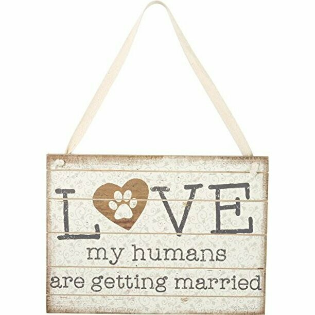 'My Humans Are Getting Married' Love Hanging Sign