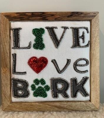 Beaded Fabric Box Sign: 'Live, Love, Bark'