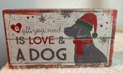 Christmas Dog Box Sign: All You Need Love and a Dog