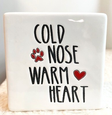 Ceramic Block Sign: 'Cold Nose, Warm Heart'
