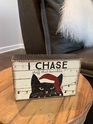 Christmas Cat Box Sign: I Chase Stuff that Twinkles