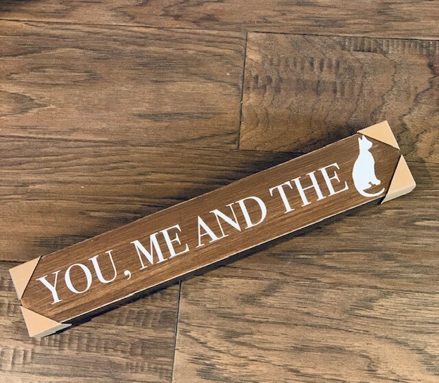Wood Slim Block Sign: 'You, Me and the Cat'