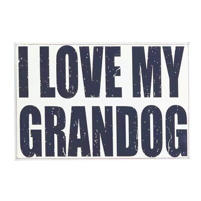 Wood Block Sign: 'I Love My Grandog'