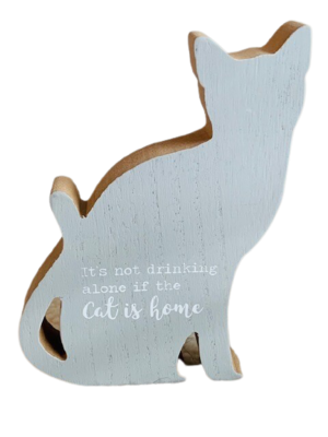 'Not Drinking Alone If Cat Is Home' Cat-Shaped Wood Sign
