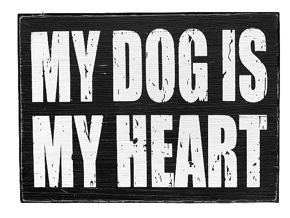 Wood Block Sign: 'My Dog is My Heart'