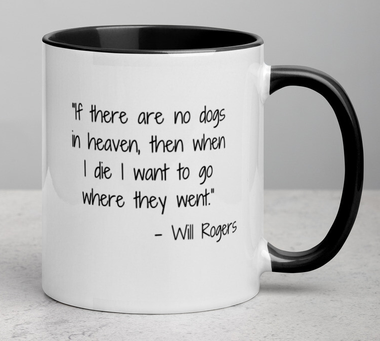 Will Rogers 'Dogs in Heaven' Quote Mug (4 colors)