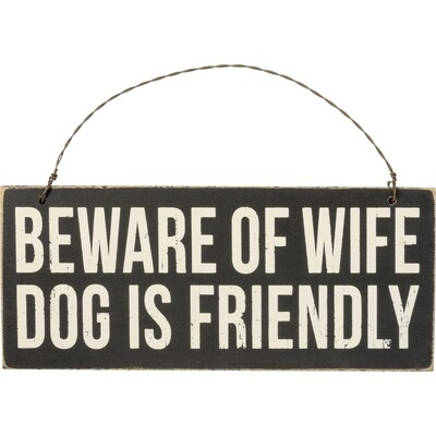 Mini Sign/Ornament: 'Beware Of Wife Dog Is Friendly'