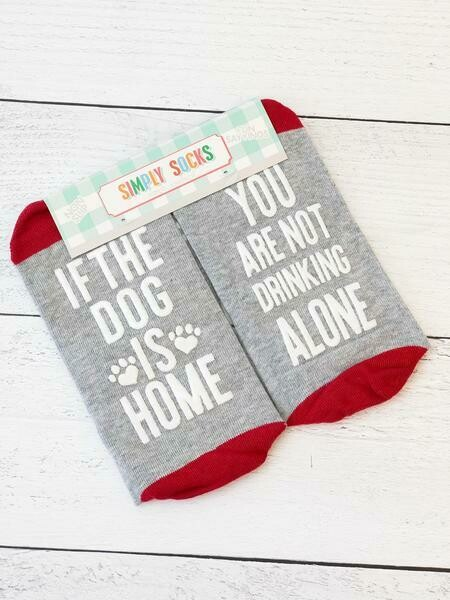 Simply Southern Non-Slip Socks: 'Dog Home, Not Drinking Alone'