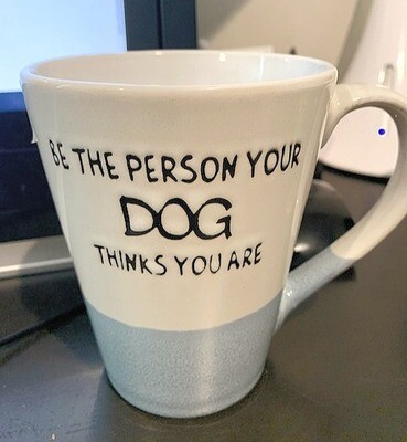 Embossed Tall Mug: 'Be the Person Your Dogs Thinks You Are'