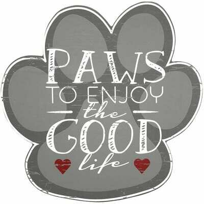 'Paws to Enjoy the Good Life' Wood Wall Art