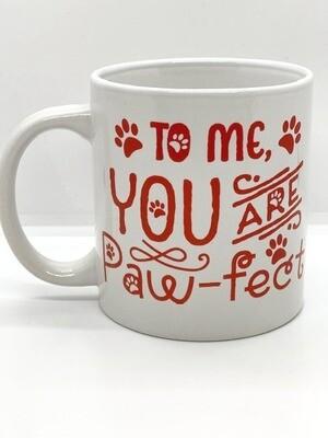 'To Me You Are Pawfect' Ceramic Mug