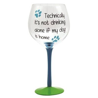 Wine Glass: Not Drinking Alone if Dog is Home