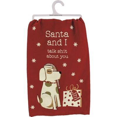 Rustic Christmas Dog Towel: Santa and I Talk Shit About You
