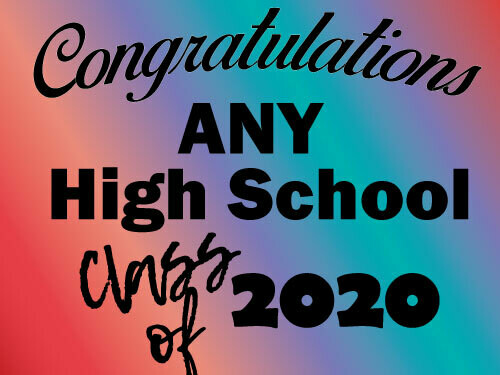 Class of 2021 Senior Graduate Yard Sign *ANY SCHOOL* - Ready in 10-14 Days