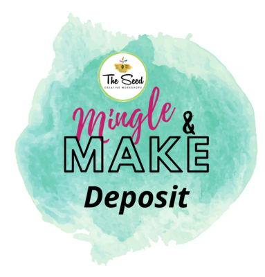 Mingle & Make - private small group deposit