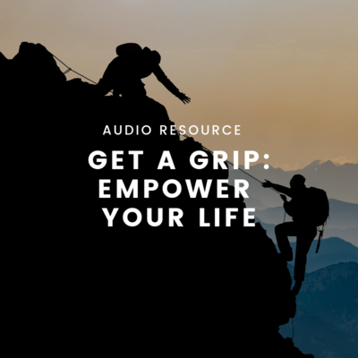 Get a Grip: Empower your life (MP3)