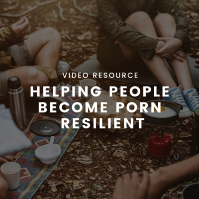 Helping People Become Porn Resilient (Individual Use) MP4