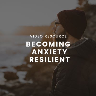 Becoming Anxiety-Resilient: live recording (Individual Use)MP4