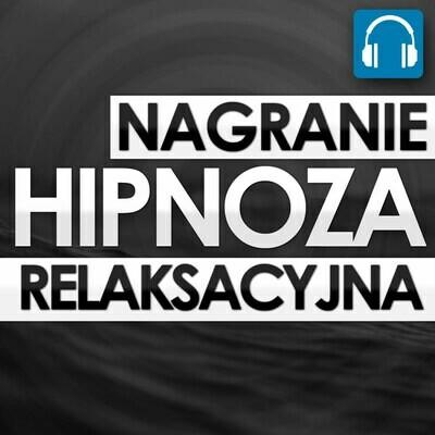 HIPNOZA RELAKSACYJNA