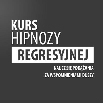 Hipnoza Regresyjna Kurs