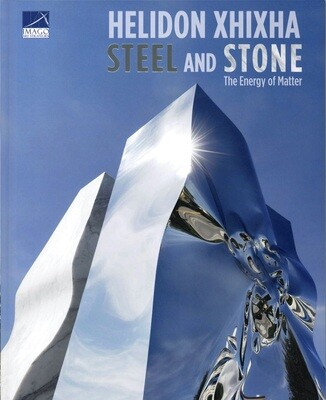 STEEL AND STONE - The Energy of Matter, Helidon Xhixha