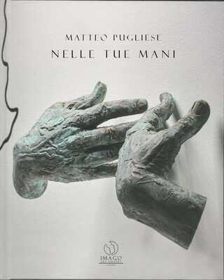 NELLE TUE MANI, Matteo Pugliese