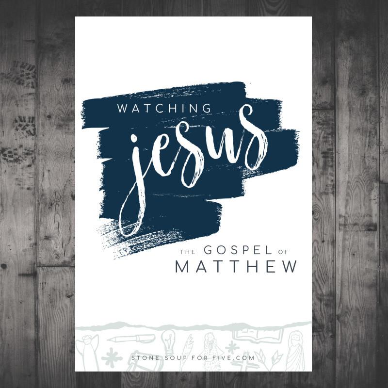 Watching Jesus through Matthew