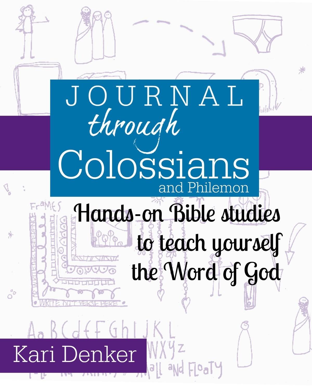 ORIGINAL -- Journal through Colossians and Philemon