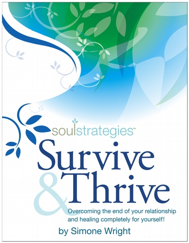 Survive & Thrive ~ Overcoming the end of your Relationship and Healing Completely for Yourself.