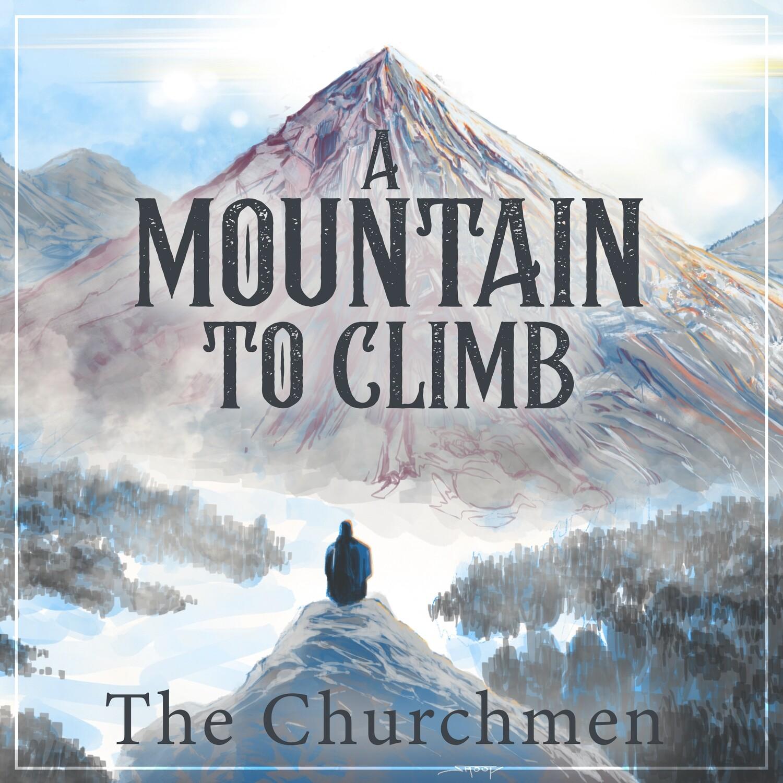 The Churchmen - Mountain To Climb