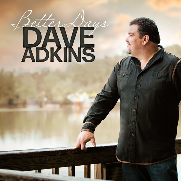 Dave Adkins - Better Days