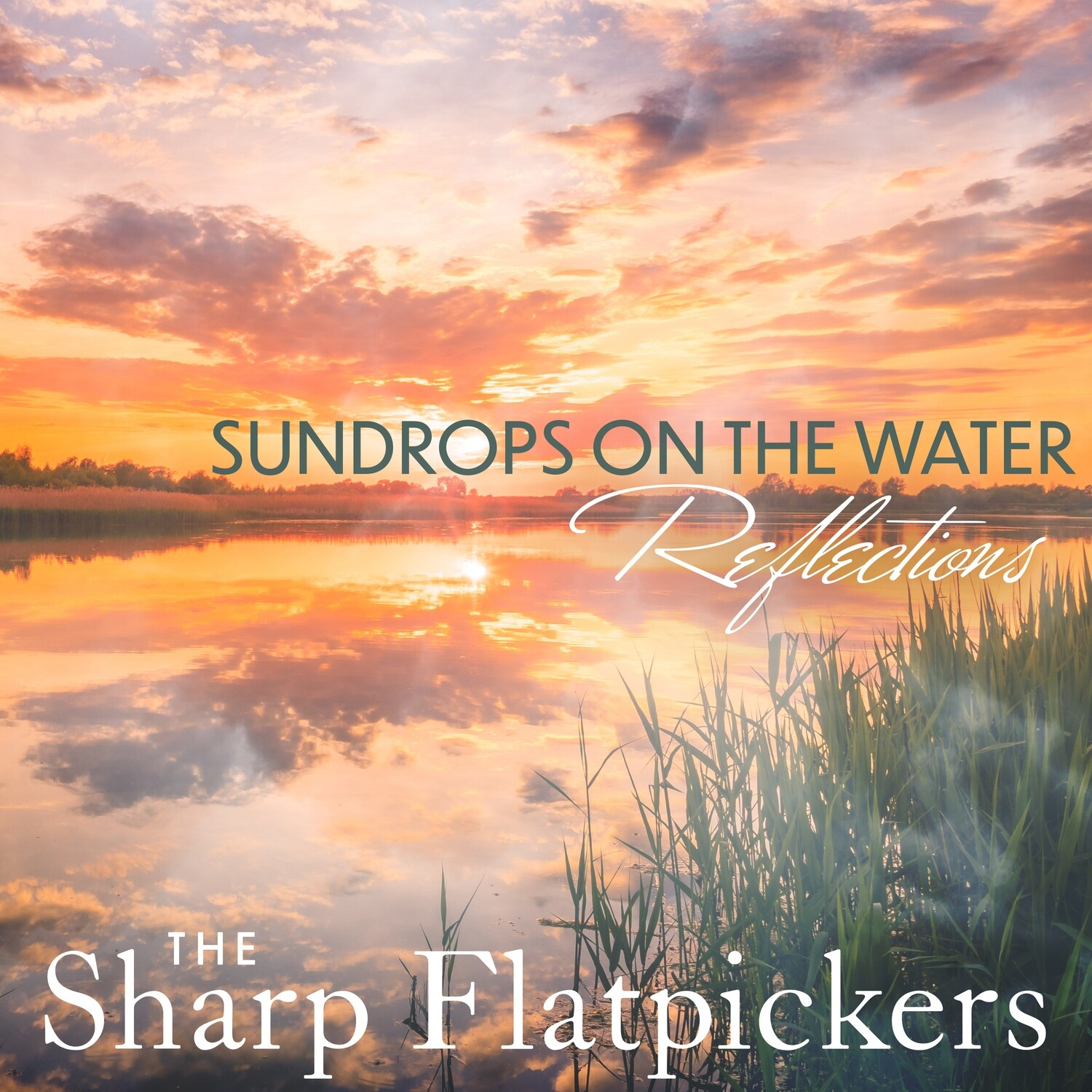Sharp Flatpickers - Sundrops on the Water - Reflections