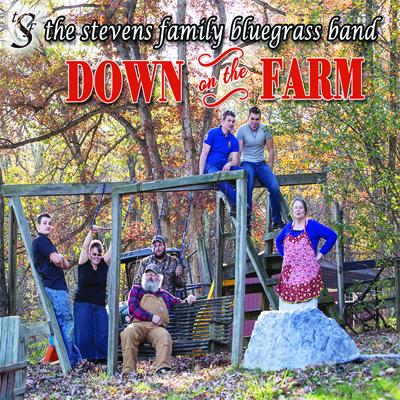 The Stevens Family - Down On The Farm