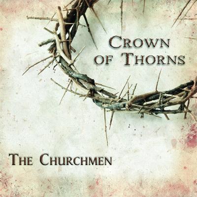 The Churchmen - Crown of Thorns