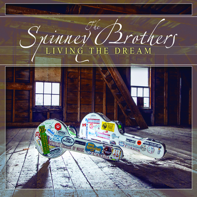 The Spinney Brothers - Living The Dream