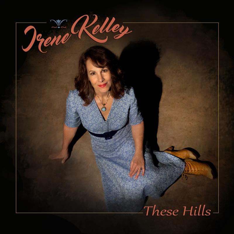 Irene Kelley - These Hills