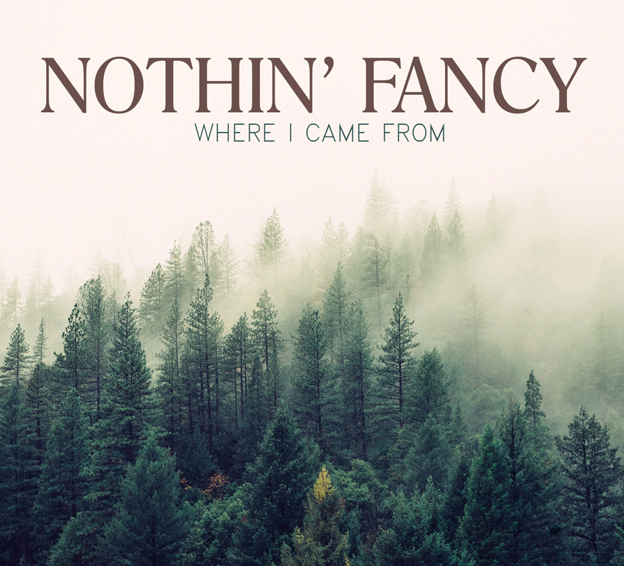 Nothin' Fancy - Where I Came From