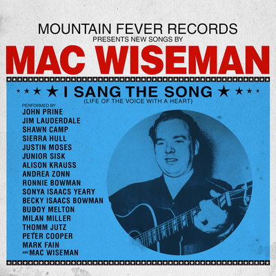 Mac Wiseman - I Sang The Song