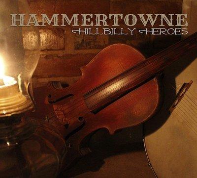 Hammertowne - Hillbilly Heroes