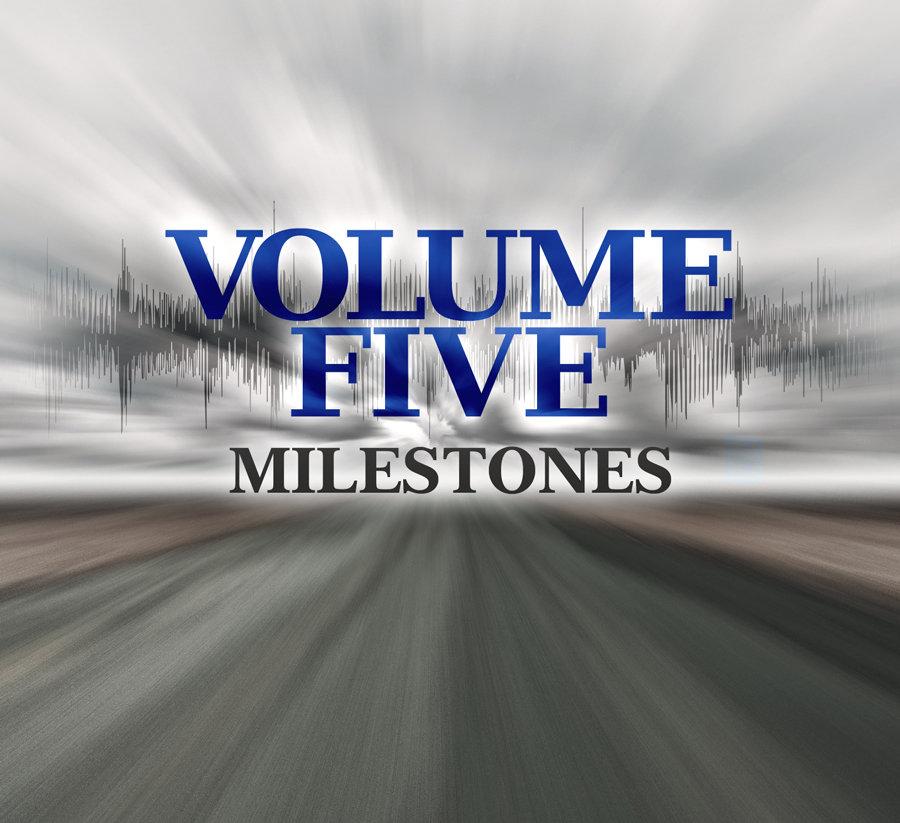 Volume Five - Milestones
