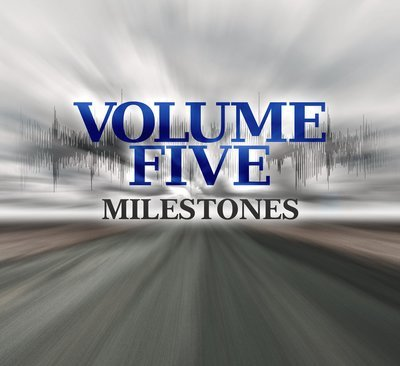 Volume Five - Milestones