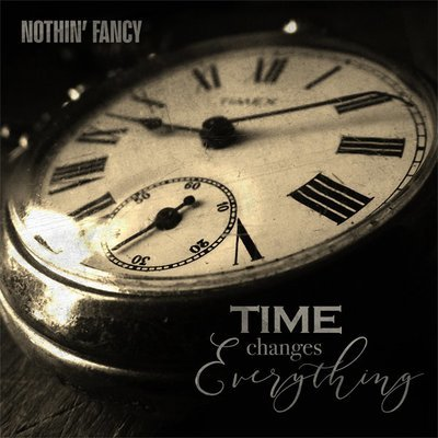 Nothin' Fancy - Time Changes Everything