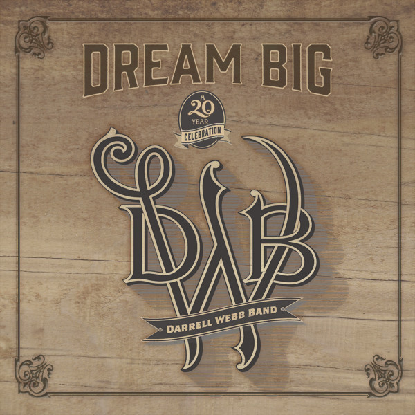 Darrell Webb - DREAM BIG