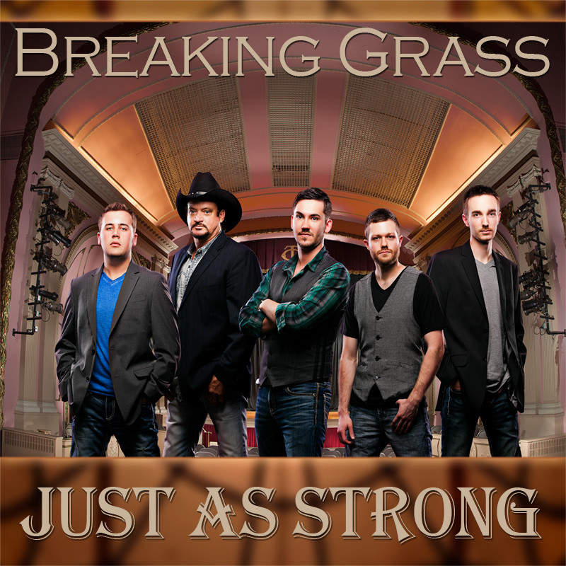 Breaking Grass - JUST AS STRONG