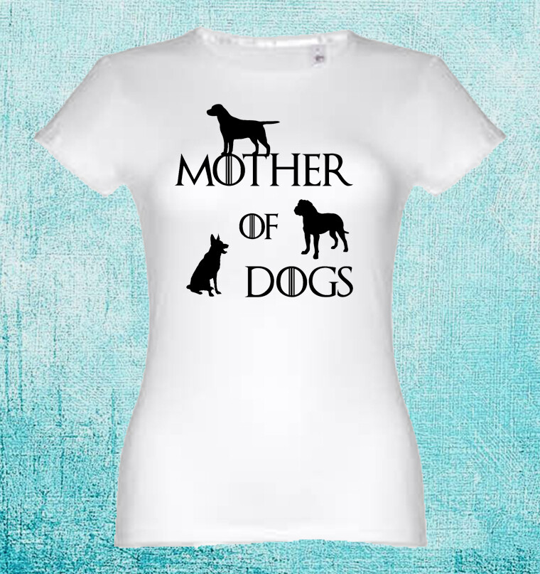 "T-Shirt ""Mother of Dogs"""
