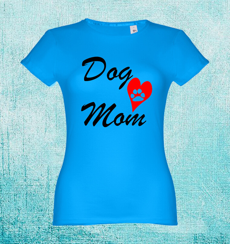 """T-Shirt """"Dog Mom"""""""