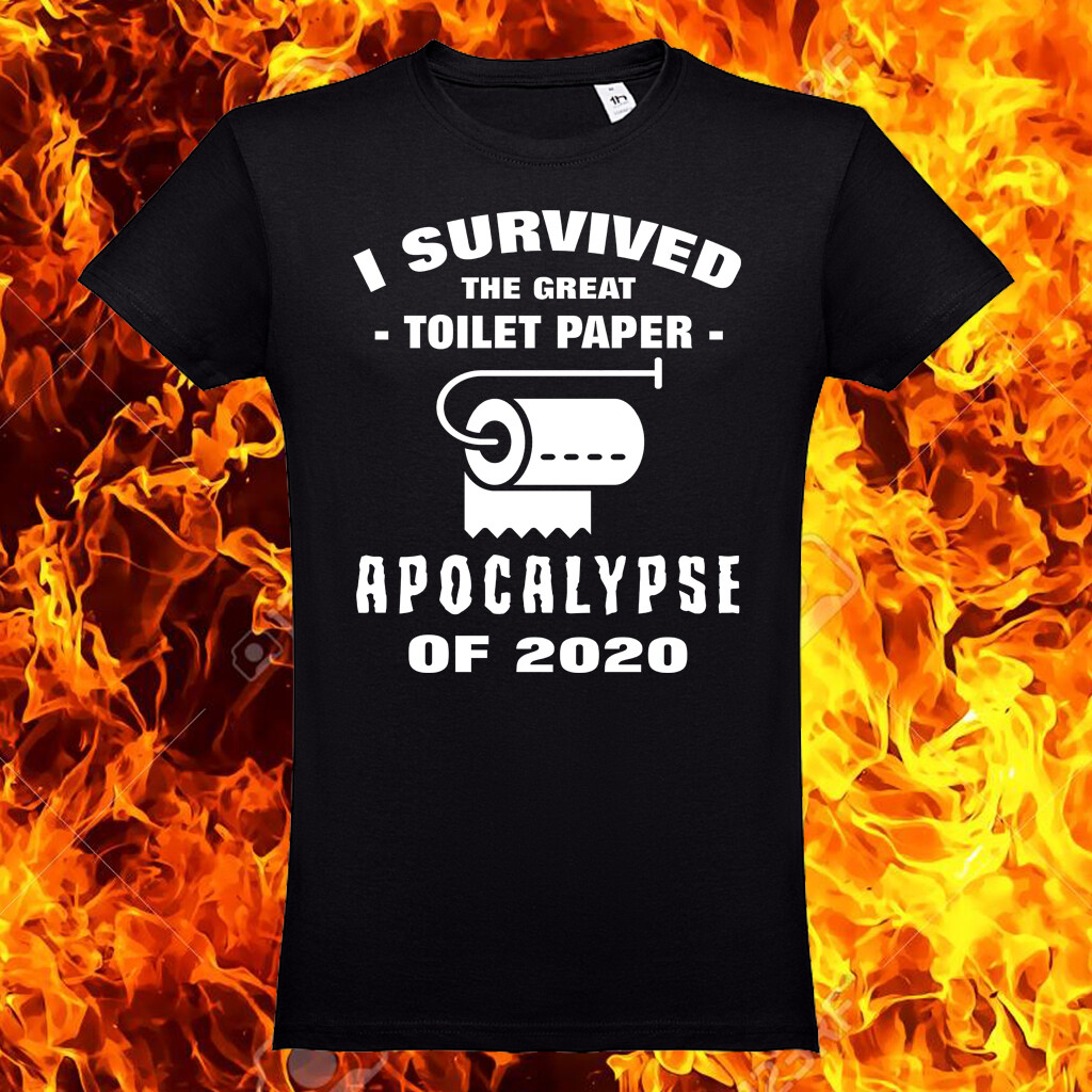 "T-Shirt ""Toilet Paper Apocalypse"""