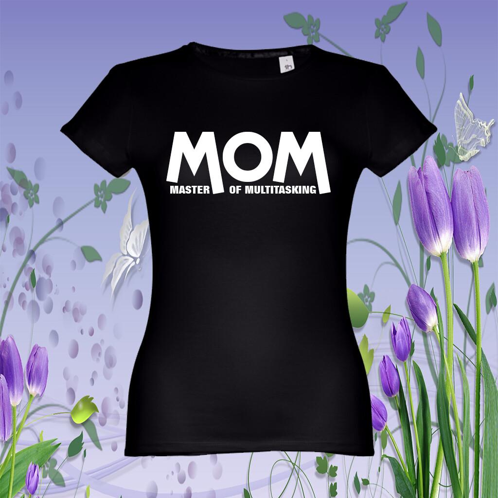"T-Shirt ""MOM Master of Multi-tasking"""
